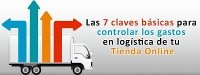 Las 7 claves básicas para controlar  los gastos en logística de tu Tienda Online