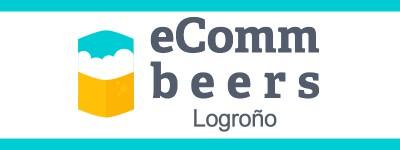 eComm&Beers: Alerta eCommerce: mejorando los procesos de tu tienda online llega el 14 de julio a Logroño